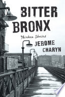 Ebook Bitter Bronx: Thirteen Stories Epub Jerome Charyn Apps Read Mobile