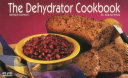The Dehydrator Cookbook