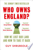 Who Owns England   How We Lost Our Green and Pleasant Land  and How to Take It Back Book PDF