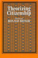 Theorizing citizenship
