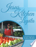 Jesus Is in the Kitchen with Lupita