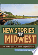 New Stories from the Midwest Stories That Celebrate An American Region Too