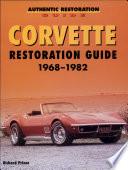 Corvette Restoration Guide  1968 1982