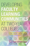 Developing Faculty Learning Communities at Two Year Colleges
