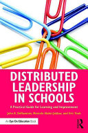 Distributed Leadership in Schools: A Practical Guide for Learning and Improvement