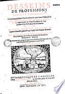 Desseins de professions nobles et publiques, contenans plusieurs traités divers et rares, et entre autres l'Histoire de la maison de Bourbon...