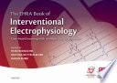 The EHRA Book Of Interventional Electrophysiology : textbook of european heart rhythm...