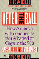 After the Ball: How America Will Conquer Its Fear and Hatred of Gays in the 90s