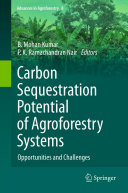 Book Carbon Sequestration Potential of Agroforestry Systems