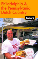 Fodor S Philadelphia And The Pennsylvania Dutch Country