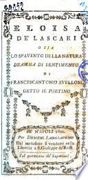 Eloisa de  Lascari o sia Lo spavento della natura dramma di sentimento di Francescantonio Avelloni detto il Poetino