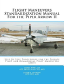 Flight Maneuvers Standardization Manual for the Piper Arrow II
