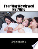 Four Way Newlywed Hot Wife