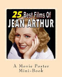 25 Best Films Of Jean Arthur book