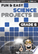 Fun   Easy Science Projects  Grade 6