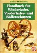 Handbuch für Wiederlader-, Vorderlader- und Böllerschützen.