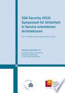 SOA Security 2010 : Symposium für Sicherheit in Service-orientierten Architekturen ; 28. / 29. Oktober 2010 am Hasso-Plattner-Institut
