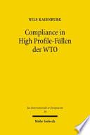 Compliance in High Profile-Fällen der WTO