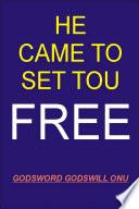 He Came to Set You Free
