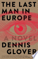 The Last Man in Europe by Dennis Glover