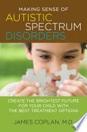 Making Sense of Autistic Spectrum Disorders