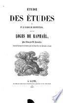 tude des   tudes de M  le baron de Reiffenberg sur les Loges de Raphael