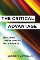 The Critical Advantage: Developing Critical Thinking Skills in School