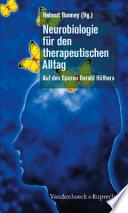 Neurobiologie für den therapeutischen Alltag
