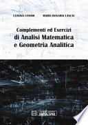Complementi ed Esercizi di Analisi Matematica e Geometria Analitica