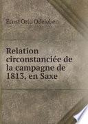 Relation circonstanci e de la campagne de 1813  en Saxe