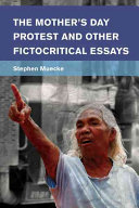 The Mother s Day Protest and Other Fictocritical Essays