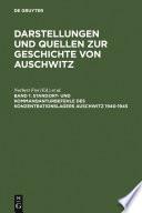 Standort  und Kommandanturbefehle des Konzentrationslagers Auschwitz 1940 1945