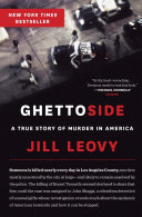 Ghettoside : a true story of murder in America / Jill Leovy.