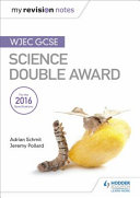 My Revision Notes  WJEC GCSE Science Double Award
