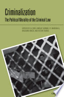 Criminalization: The Political Morality of the Criminal Law