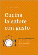 Cucina la salute con gusto  Gusto  salute  sostenibilit    tra parole chiave per il presente e il futuro della tradizione gastronomica italiana