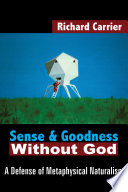 Sense and Goodness Without God