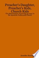 Preacher's Daughter, Preacher's Kids, Church Kids: The phenomenon of growing up crazy in the Apostolic Pentecostal Church