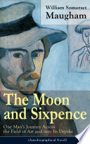 download ebook the moon and sixpence: one man's journey across the field of art and into its depths (based on the life of paul gauguin) pdf epub