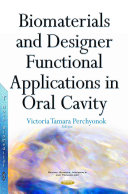 Biomaterials And Designer Functional Applications In Oral Cavity