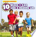 10 Ways I Can Live a Healthy Life Healthy Including Exercising Eating Right