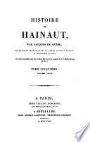 Histoire de Hainaut  par Jacques de Guyse  traduite en fran  ais avec le texte latin en regard