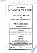 The Book of Common Prayer and Administration of the Sacraments  and Other Rites and Ceremonies of the Church According to the Use of the United Church of England and Ireland Together with the Psalter Or Psalms of David Pointed as They are to be Sung Or Said in Churches