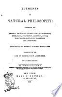 elements of natural philosophy embracing the general principles of mechanics hydrostatics hydraulics pneumatics by leonard d gale
