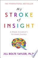 My Stroke of Insight by Jill Bolte Taylor