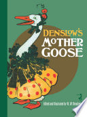 Denslow's Mother Goose : of images by the famed wonderful wizard of...