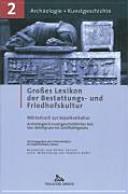 Grosses Lexikon Der Bestattungs- Und Friedhofskultur