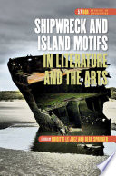 Shipwreck And Island Motifs In Literature And The Arts : literature and the arts from ancient...