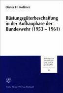 Rüstungsgüterbeschaffung in der Aufbauphase der Bundeswehr