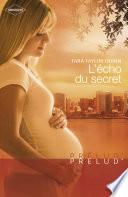 L'écho du secret (Harlequin Prélud') Passion Secrete Avec Duane Koch Un